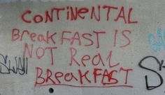 Funny pictures about Graffiti reveals the truths of humanity. Oh, and cool pics about Graffiti reveals the truths of humanity. Also, Graffiti reveals the truths of humanity photos. Bathroom Graffiti, Continental Breakfast, Hard Truth, Tumblr, Funny Signs, It's Funny, True Crime, Public Art, True Stories