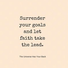 Surrender your goals and let faith take the lead. Positive Marriage Quotes, Spiritual Quotes, Some Quotes, Quotes To Live By, Inspirational Quotes For Women, Motivational Quotes, Message Quotes, Dream Quotes, Empowering Quotes