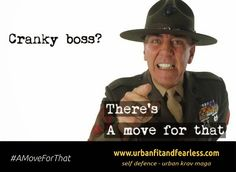 Cranky Boss? There's #AMoveForThat #KravMaga