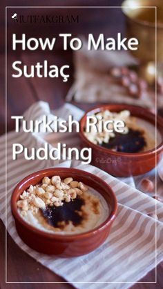 Turkish Rice Pudding / How To Make Sutlaç - Anatolian Recipes Turkish Rice Pudding Recipe, How To Boil Rice, Turkish Recipes, Food Preparation, Places To Eat, Street Food, Cake Recipes, Dishes, Cooking