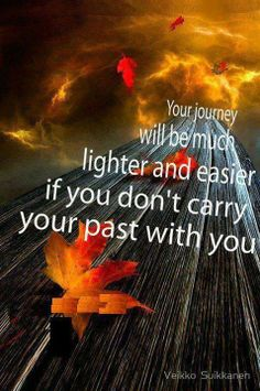 """Your journey will be much lighter if you dont carry your past with you.""  Shed you emotional baggage with the emotion code!"