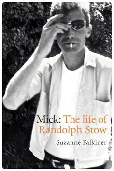 Mick: A Life of Randolph Stow by Suzanne Falkiner.  Randolph Stow was one of the great Australian writers of his generation. His novel To the Islands – written in his early twenties after living on a remote Aboriginal mission – won the Miles Franklin Award for 1958. In later life, after publishing seven remarkable novels and several collections of poetry, Stow's literary output slowed. This biography examines the productive period as well as his long periods of publishing silence.