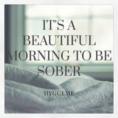 It's a beautiful morning to be sober