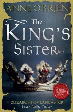 In November comes Anne O'Brien's latest historical romance The King's Sister, which tells the scandalous life of Elizabeth of Lancaster, daughter of John of Gaunt. Published by Mira, this is the first of Anne's books to be published in hardback.