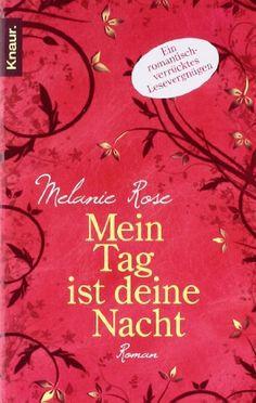 Mein Tag ist deine Nacht: Roman von Melanie Rose http://www.amazon.de/dp/3426503212/ref=cm_sw_r_pi_dp_a6ffvb1X6YZ96