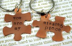 You Are My Missing Piece Puzzle Piece Couples Keychain Set of Two - Hand Stamped Custom - Fiance BFF Boyfriend Husband Partner  Would be cute to do a Mr. and Mrs. set.  :)  For someday when I stop thinking about hand stamping metal things and actually start doing it.  :)