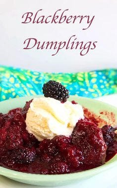 These blackberry dumplings are big, fat and fluffy and they soak up lots of syrupy blackberry juices. They are absolutely divine and even better with a scoop of vanilla ice cream! Blackberry Recipes Easy, Fruit Recipes, Gourmet Recipes, Sweet Recipes, Baking Recipes, Dessert Recipes, Gourmet Foods, Just Desserts, Delicious Desserts