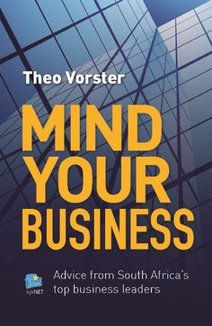Mind your Business - Theo Vorster Great Gifts For Dad, Mind You, Business Advice, African History, Acting, Dads, Politics, Mindfulness, Marketing
