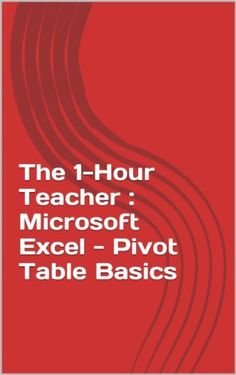 The 1-Hour Teacher : Microsoft Excel - Pivot Table Basics