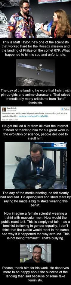 That is so sad and he should not be bullied seriously there are much much more impropriate than that shirt  an he worked very hard on the comet Landing thing you should be thanking him and not bullying him