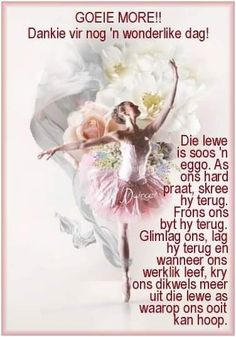 Evening Greetings, Goeie More, Afrikaans Quotes, Special Words, Good Morning Wishes, Quote Of The Day, Poems, Mornings, Night