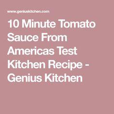 10 Minute Tomato Sauce From Americas Test Kitchen Recipe - Genius Kitchen