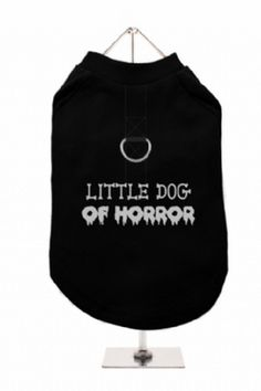 """""""Little Dog Of Horror """" Harness-Lined Dog T-shirt"""