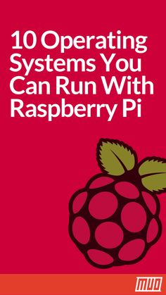 10 Operating Systems You Can Run With Raspberry Pi' #Technology #DIY #RaspberryPi #Software