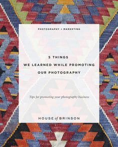 5 Things We Learned While Promoting Our Photography