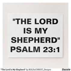 """Shop """"The Lord Is My Shepherd"""" Jigsaw Puzzle created by Personalize it with photos & text or purchase as is! Custom Gift Boxes, Customized Gifts, Lord Is My Shepherd, Psalm 23, Make Your Own Puzzle, God Jesus, Personalized Stationery, Bold Prints, Big Picture"""