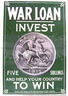 """1915 Sepia lettering on green  background. Poster contains picture of a coin showing St George on a horse about to kill a dragon.Parliamentary War Savings Committee No.2 World War 1 poster issued by GB Parliamentary War Savings Committee containing the slogan """"War Loan, invest five shillings, Apply for details at the Post Office"""""""