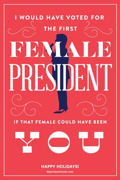 I Would Have Voted for the First Female President if that Female Could Have Been You  #InspiringAction #BipartisanCards
