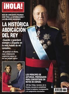 """The magazine """"Hola"""" published a special edition which comes with plenty of the reign of King Juan Carlos who announced his abdication. Elizabeth Ii, Saint Sylvestre, Spanish Royalty, Princess Sophia, Spanish Royal Family, Royal Queen, Don Juan, Noblesse, Queen Letizia"""