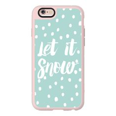 iPhone 6 Plus/6/5/5s/5c Case - Let it snow modern typography handdrawn... ($40) ❤ liked on Polyvore featuring accessories, tech accessories, iphone case, iphone hard case, iphone cover case and apple iphone cases