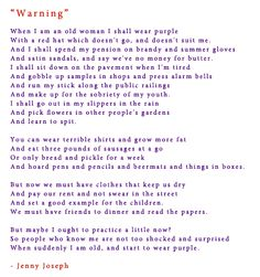 Warning - by Jenny Joseph. 'When I am an old woman I shall wear purple...'
