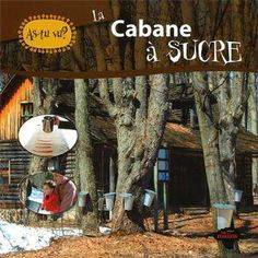 The sugar bush by Katherine Mossalim MOS Learn all about the great Canadian tradition of making maple syrup! Laura Lee, Sugar Bush, Maple Syrup, Harvest, Core French, Petite Section, Mentor Texts, Teaching, Grade 1