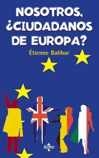 Nosotros, ¿ciudadadanos de Europa? : las fronteras, el estado, el pueblo