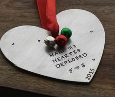Half My Heart is Deployed Christmas Ornament $30 http://www.sierrametaldesign.com/collections/ornaments/products/deployed-christmas-ornament-personalized-military-ornament-half-my-heart-is-deployed-army-wife-navy-wife-military-wife-air-force-wife