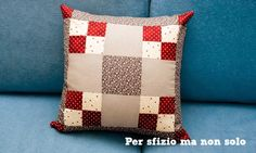 Per sfizio ma non solo: Cucito creativo - cuscino patchwork - pattern per nine patch block - tutorial