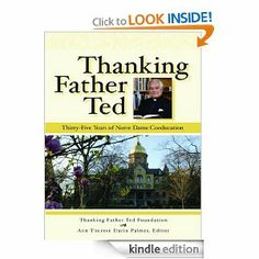 Thanking Father Ted: Thirty-Five Years of Notre Dame Coeducation by Father Ted Hesburgh. $9.37. 448 pages. Publisher: Andrews McMeel Publishing LLC (August 1, 2007)