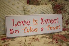 Love is Sweet  So Take a Treat   (orange and pink for wedding candy bar)