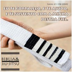 """567 curtidas, 3 comentários - Bíblia & Jiu-Jitsu (@bibliaejiujitsu) no Instagram: """"""""...Eu te fortaleço, e te ajudo, e te sustento com minha destra fiel"""" (Isaías 41.10b).  Curta.…"""" Adidas Sneakers, Game, Instagram Posts, Brazilian Jiu Jitsu, Frases, Bible, Drawings, Venison, Games"""