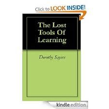 The Lost Tools of Learning Dorthy Sayers GREAT BOOK!