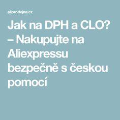 Jak na DPH a CLO? – Nakupujte na Aliexpressu bezpečně s českou pomocí