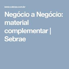 Negócio a Negócio: material complementar | Sebrae