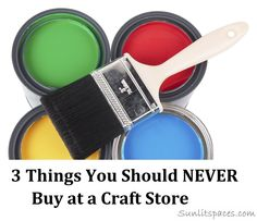 3 Things you Should NEVER Buy at a Craft Store  1 - Foam  2 - Spray Paint  3 - Finished Frames