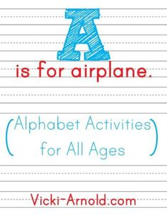 A is for Airplane - Alphabet Activities for All Ages