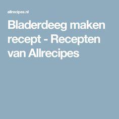 Bladerdeeg maken recept - Recepten van Allrecipes