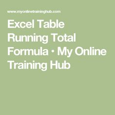 Excel Table Running Total Formula • My Online Training Hub
