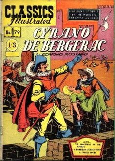 "Classics Illustrated: Cyrano de Bergerac by Edmund Rostand. The issue that I bought for 15 cents at the local newsstand had a mid-1960s  ""updated"" cover, but inside was the original 1930s artwork--major bonus, in my 8-year-old opinion--a gift from the past."