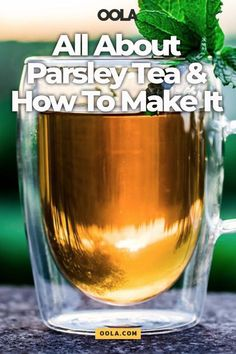 All About Parsley Tea And How To Make It - Oola.com