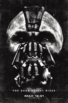 The Dark Knight Rises / Bane, he was awesome in the movie