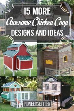 15 More Awesome Chicken Coop Ideas and Designs | Cheap and Easy DIY Projects For Your Homestead by Pioneer Settler at http://pioneersettler.com/15-awesome-chicken-coop-ideas-designs/