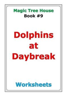 """40 pages of worksheets for Magic Tree House #9 """"Dolphins at Daybreak"""""""