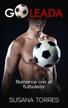 Descargar Goleada: Romance con el futbolista de Susana Torres Kindle, PDF, eBook, Goleada: Romance con el futbolista PDF Gratis