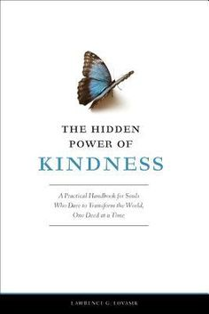 This book is about kindness in practice and how it can transform your life and the lives of others.