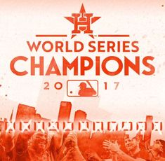 Houston Astros World Series Champions 2017 *beat L.A. Dodgers.... #earnedhistory #houstonstrong #welldeserved