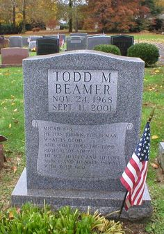Todd Morgan Beamer - American software salesman and passenger aboard United Airlines Flight 93 which was hijacked as part of the September 11 attacks in 2001. He was one of the passengers who tried to reclaim the aircraft from the hijackers, leading them to crash it into a field in Stonycreek Township near Shanksville, Pennsylvania.