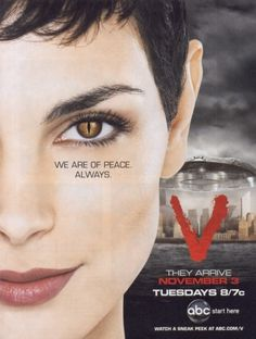 V (The Remake 2009) - TV Series - This was such an awesome show. Too bad it was cancelled after 2 seasons!