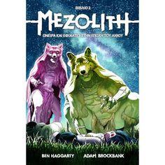 MEZOLITH - ΟΝΕΙΡΑ ΚΑΙ ΕΦΙΑΛΤΕΣ ΣΤΗΝ ΕΠΟΧΗ ΤΟΥ ΛΙΘΟΥ (Βιβλίο 2)